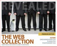 The Web Collection Revealed Premium Edition : Adobe Dreamweaver CS5, Flash CS5 and Photoshop CS5, Bishop, Sherry and Shuman, James E., 1111130736