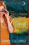 The Tell-Tale Con, Aimee Gilchrist, 1493690736