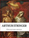 Arthur Stringer, Collection Novels, Arthur Stringer, 1500370738