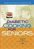 Diabetic Cooking for Seniors, Stanley, Kathleen, 1580400736
