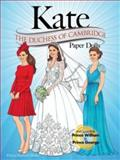 KATE: the Duchess of Cambridge Paper Dolls, Eileen Rudisill Miller, 0486780732