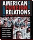 American Foreign Relations Vol. II : A History since 1865, Paterson, Thomas G. and Clifford, J. Garry, 0618370730