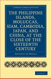 The Philippine Islands, Moluccas, Siam, Cambodia, Japan, and China, at the Close of the Sixteenth Century, Morga, Antonio de, 1108010733