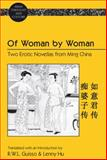 Of Woman by Woman : Two Erotic Novellas from Ming China, Changling Xu, Furongzhuren, 1433110733