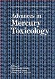 Advances in Mercury Toxicology, , 1475790732