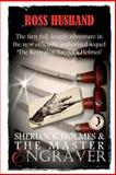 Sherlock Holmes and the Master Engraver US Edition, Ross Husband, 1482790734
