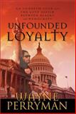 Unfounded Loyalty, Wayne Perryman, 1562290738