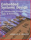Embedded Systems Design : An Introduction to Processes, Tools, and Techniques, Berger, Arnold S., 1578200733