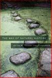 The Way of Natural History, , 1595340734