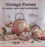 Vintage Purses to Make, Sew and Embroider, Sandrine Kielt-Michaud, 1782210733