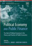 Political Economy and Public Finance : The Role of Political Economy in the Theory and Practice of Public Economics, Stanley Winer, 1843760738