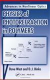 Physics of Photorefraction in Polymers, West, Dave and Binks, D. J., 0415310733