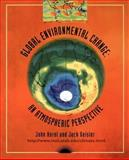 Global Environmental Change : An Atmospheric Perspective, Horel, John D. and Geisler, Jack, 0471130737