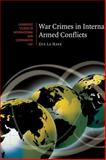 War Crimes in Internal Armed Conflicts, La Haye, Eve, 0521860733