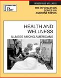 Health and Wellness : Illness among Americans, , 0787660736