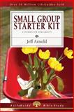 Small Group Starter Kit, Jeffrey Arnold, 0830810730