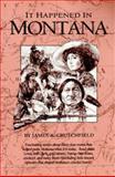 It Happened in Montana, James A. Crutchfield, 1560440732