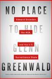 No Place to Hide, Glenn Greenwald, 162779073X