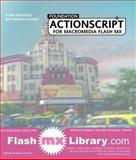 Foundation ActionScript for Macromedia Flash MX, Bangal, Sham, 190345073X
