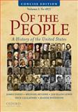 Of the People : A Concise History of the United States, Volume I: To 1877, Oakes, James and McGerr, Michael, 0195390733