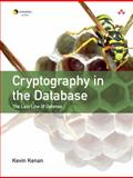 Cryptography in the Database : The Last Line of Defense, Kenan, Kevin, 0321320735