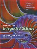 Laboratory Manual for Conceptual Integrated Science, Hewitt, Paul G. and Lyons, Suzanne A., 0805390731