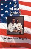 A Last Stand, David James, 1413460739