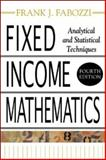 Fixed Income Mathematics : Analytical and Statistical Techniques, Fabozzi, Frank J., 007146073X