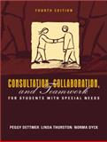 Consultation, Collaboration, and Teamwork for Students with Special Needs, Dettmer, Peggy and Thurston, Linda P., 0205340733