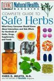 Complete Guide to Safe Herbs, Chris D. Melitis and Rachel Streit, 0789480735