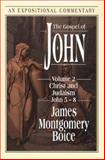 The Gospel of John, James Montgomery Boice, 080101073X