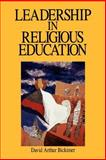 Leadership in Religious Education, Bickimer, David A., 089135073X