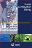Tropical Conservation Biology, Sodhi, Navjot S. and Brook, Barry W., 1405150734