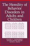The Heredity of Behavior Disorders in Adults and Children, Pauls, D. L. and Singer, S. M., 1468450735