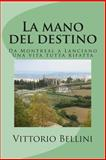 La Mano Del Destino, Vittorio Bellini, 1495320731