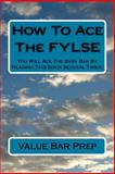 How to Ace the FYLSE, Value Bar Prep, 1499140738