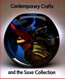 Contemporary Crafts and the Saxe Collection, Davira S. Taragin and Jane Brite, 1555950736