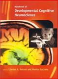 Handbook of Developmental Cognitive Neuroscience, , 026214073X