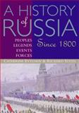 A History of Russia : Peoples, Legends, Events, Forces: Since 1800, Richard Stites, 0395660734