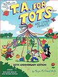 T. A. for Tots (And Other Prinzes), Alvyn M. Freed, 0915190737