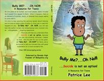 Bully Me? ... Oh NO!!!, Patrice Lee, 0983720738