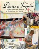Desire to Inspire, Christine Mason Miller, 1440310734