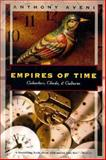 Empires of Time : Calendars, Clocks, and Cultures, McKenzie, V. Michael and Aveni, Anthony, 1568360738