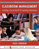 Classroom Management : Creating a Successful K-12 Learning Community, Burden, Paul, 0471710733
