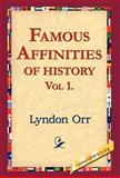 Famous Affinities of History, Vol 1, Lyndon Orr, 142180073X