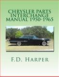 Chrysler Parts Interchange Manual 1950-1965, F. D. Harper, 1469970732