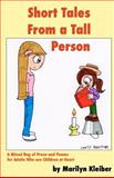 Short Tales from a Tall Person, Marilyn Kleiber, 0987760734