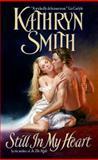 Still in My Heart, Kathryn Smith, 0060740744