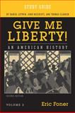 Give Me Liberty : An American History 2E Volume 2 Study Guide, Foner, 0393930742