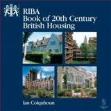 RIBA Book of 20th Century British Housing, Colquhoun, Ian, 0750630744